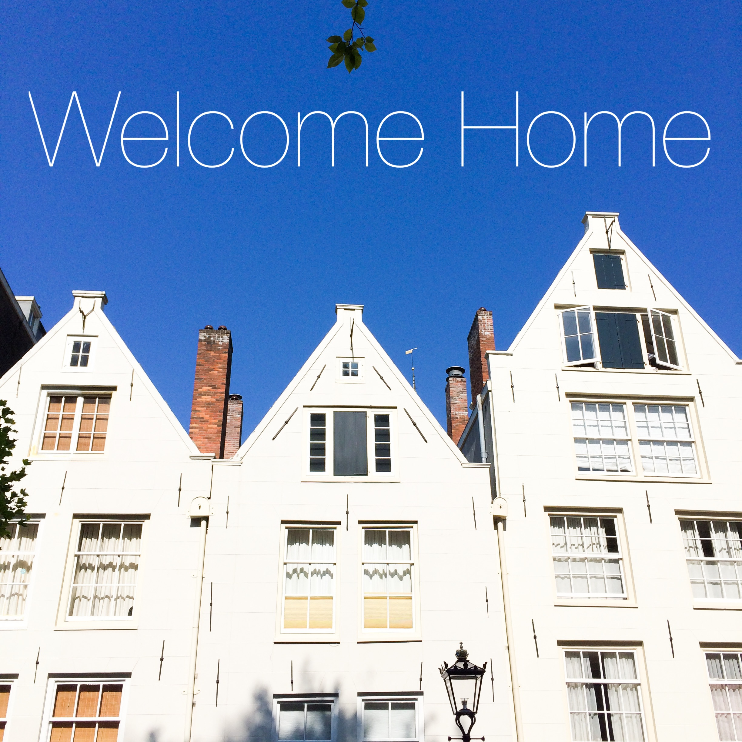 Welcome Home aus Amsterdam