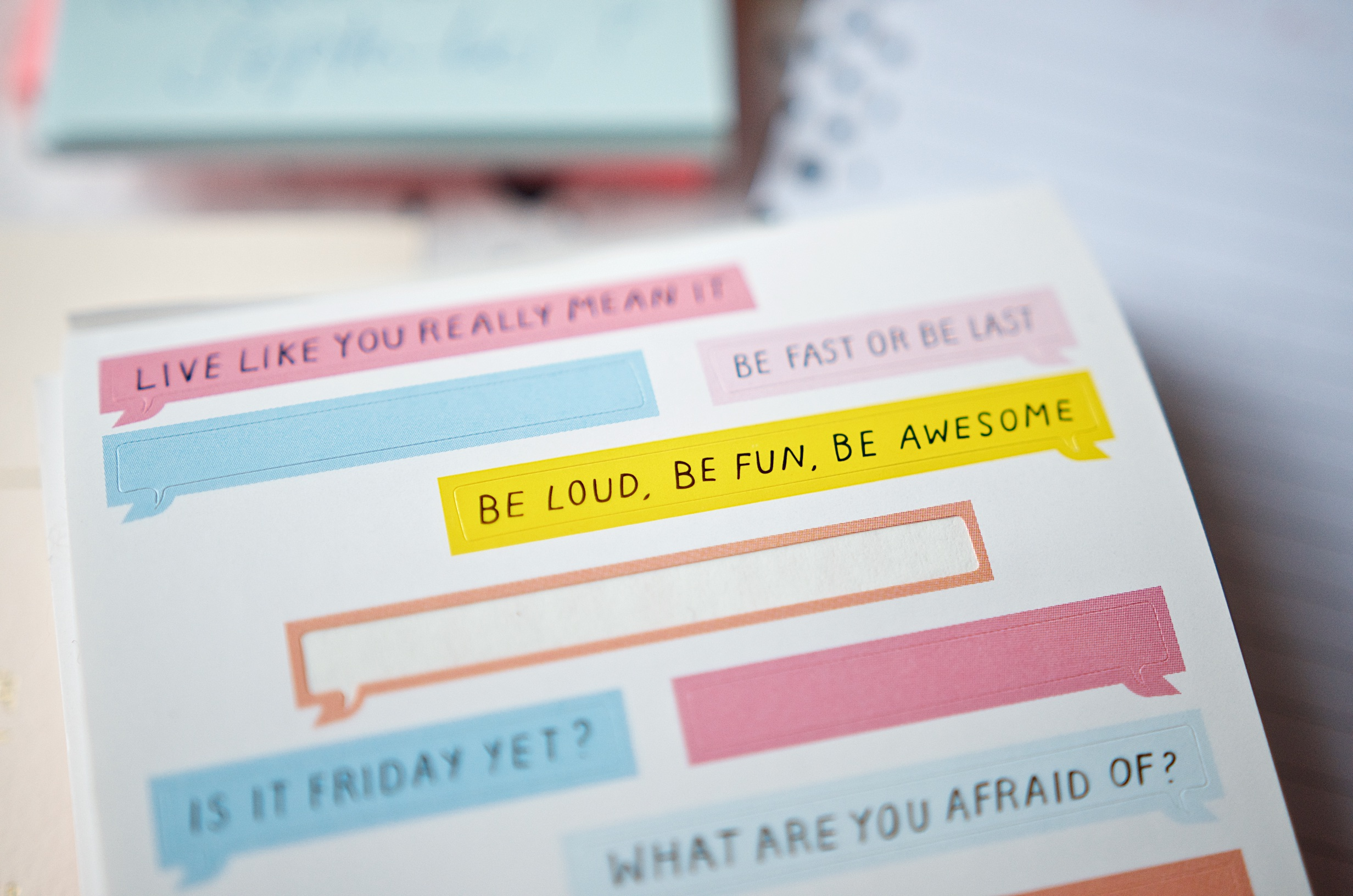Be loud, be fun, be awesome. Be fast or be last. So wahr. Sticker für Journal von ban.do
