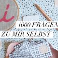 1000 Fragen zu mir selbst - Selbstfindung und Selbstfürsorge im Mama-Alltag