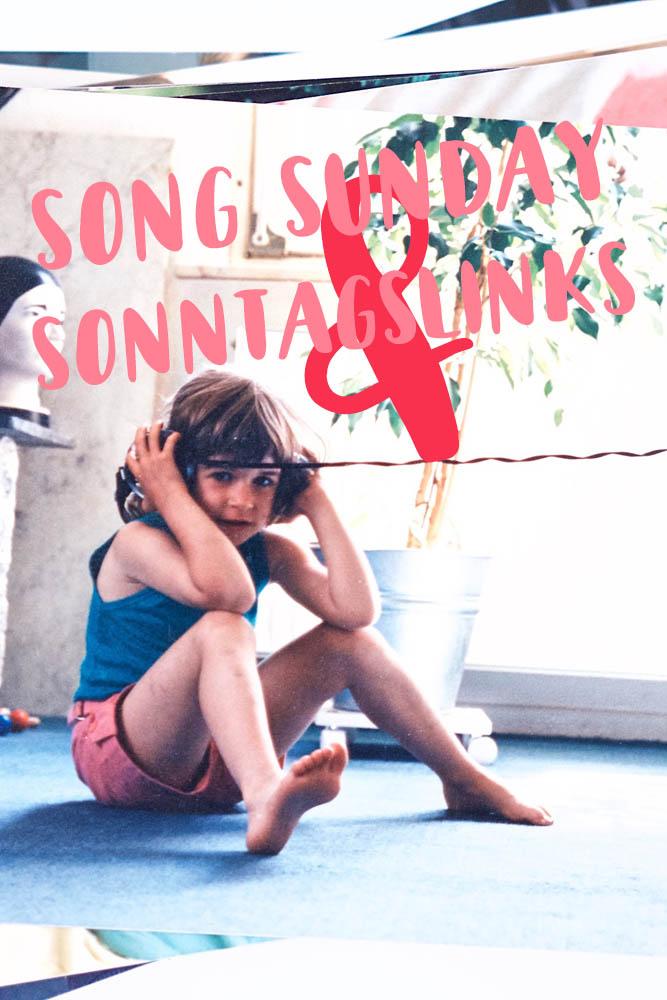 Song Sunday und Sonntagslinks - Sonntag ist Soundtrack-Tag